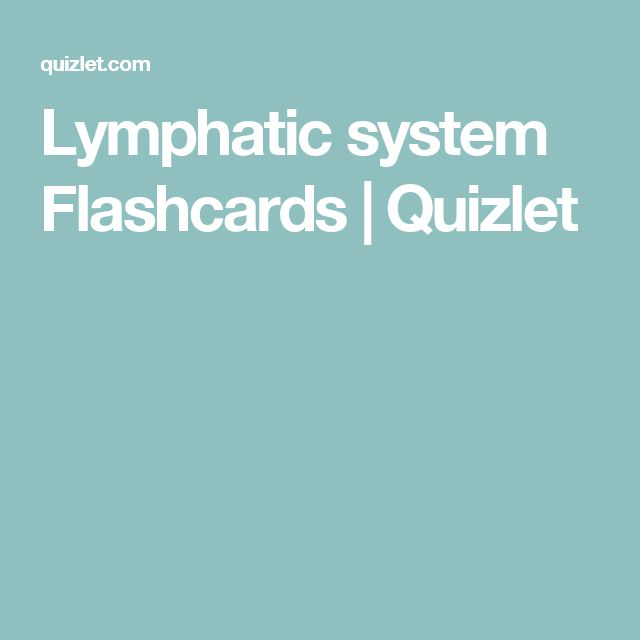 Lymphatic system Flashcards | Quizlet