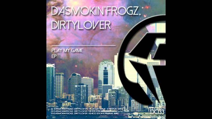 DaSmokin'Frogz & Dirtylover - Play My Game (Original Mix)