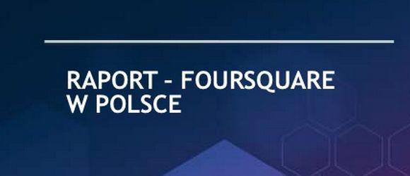 Sporo informacji nt Foursquare w Polsce