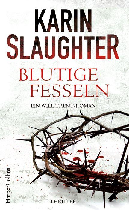 """""""Blutige Fesseln"""" von Karin Slaughter (31.10.2016)"""