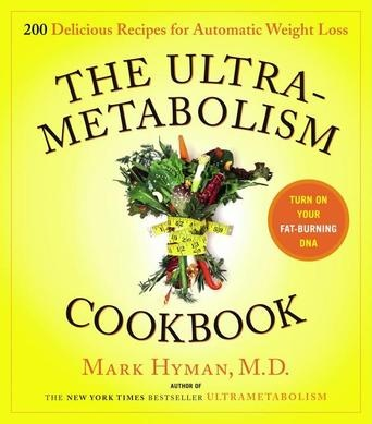 UltraMetabolism Cookbook by Mark Hyman, M.D. (Bilbary Town Library: Good for Readers, Good for Libraries)