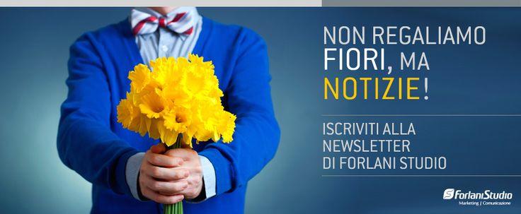 iscrizione #newsletter Forlani Studio: sempre aggiornati sul mondo del #Marketing e della #Comunicazione stay tuned ;)   http://www.forlanistudio.it/iscrizione-alla-newsletter-forlani-studio