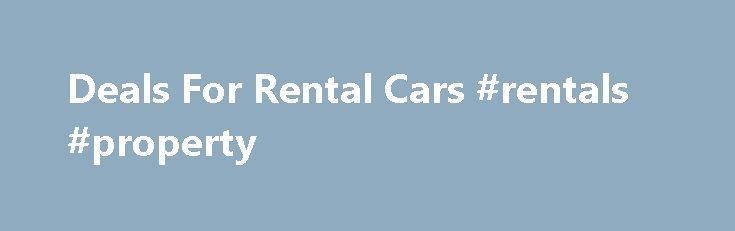 Deals For Rental Cars #rentals #property http://rentals.remmont.com/deals-for-rental-cars-rentals-property/  #dollar rental cars # deals for rental cars Save big on your next airport car rental with Priceline. Find cheap car rentals with exclusive savings.Car Rental: Find cheap car rentals and discount rental cars on Orbitz. Rent a hybrid, economy or luxury car at low rates from more than 10 auto rental brands!Deep Discounts onContinue readingTitled as follows: Deals For Rental Cars…