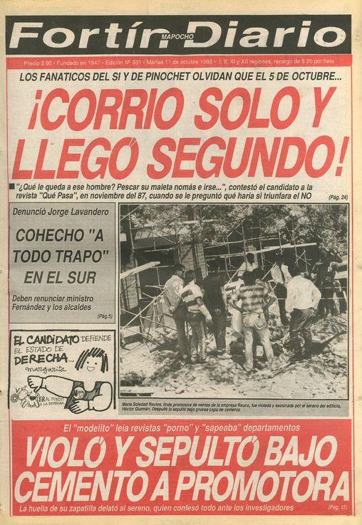 Fortín Mapocho (Chile) - 11 de octubre de 1988. Sobre el triunfo del NO en el plebiscito: Pinochet no tenía candidato contrincante y perdió de todos modos.