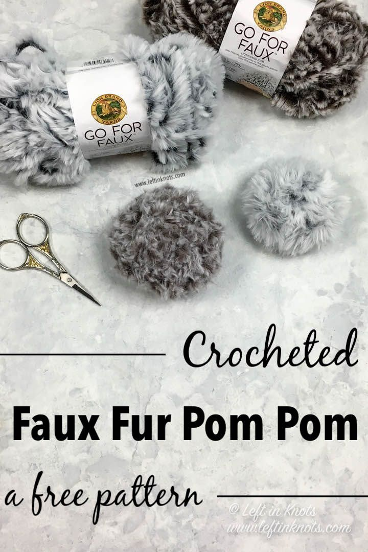 3dba73a3 Crochet Faux Fur Pom Pom with Lion Brand Go For Faux Yarn | Left in ...