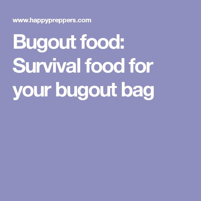 Bugout food: Survival food for your bugout bag