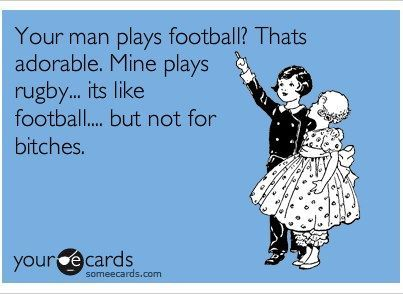Rugby!... although my boyfriend doesn't play rugby nor does he exist (just…