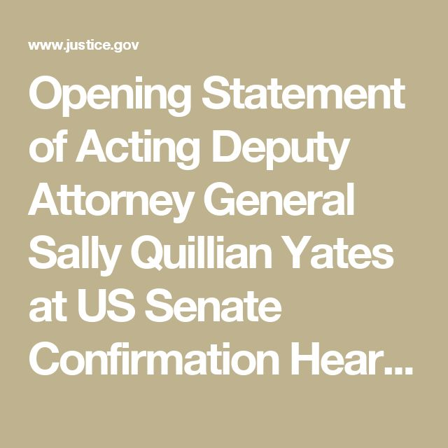 3/24/2015 DOJ: Opening Statement of Acting Deputy Attorney General Sally Quillian Yates at US Senate Confirmation Hearing | OPA | Department of Justice