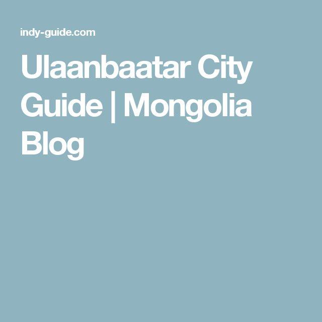 Ulaanbaatar City Guide | Mongolia Blog