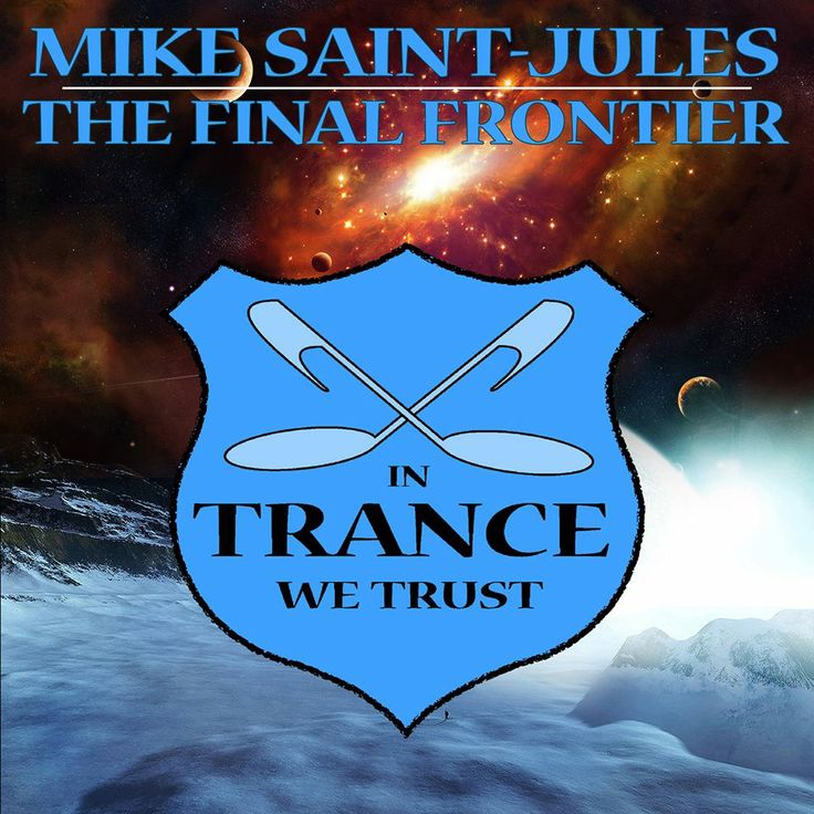 "MicroReview: Mike Saint-Jules ""The Final Frontier"" EP @ In Trance We Trust"