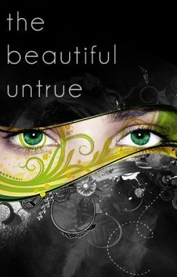 The Beautiful Untrue - Prologue -      click to read