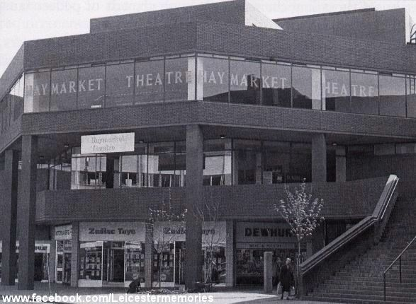The Haymarket Theatre, opened in 1973 by Sir Ralph Richardson. Closed 2007....and still closed. http://www.leicestermercury.co.uk/Leicester-s-Haymarket-Theatre-taken-market/story-26364912-detail/story.html