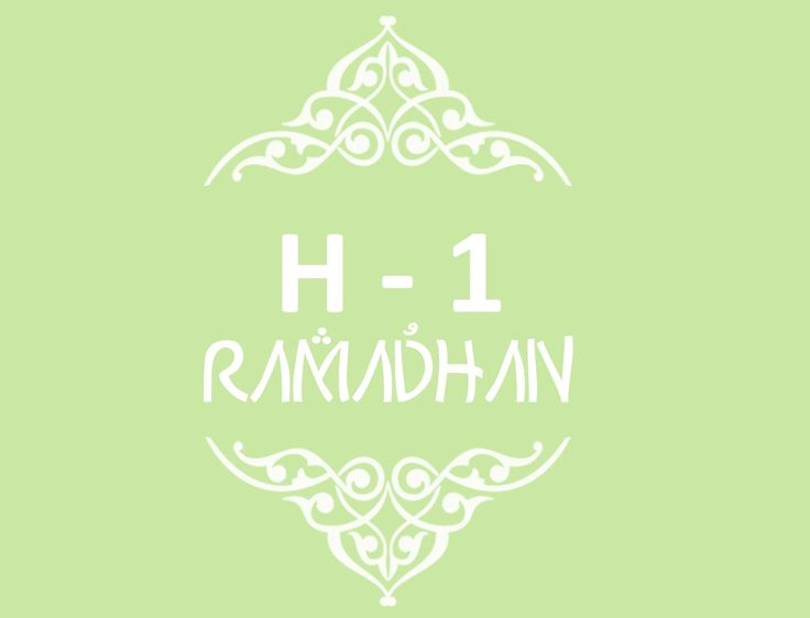 Persiapan Menyambut Bulan Puasa Ramadhan