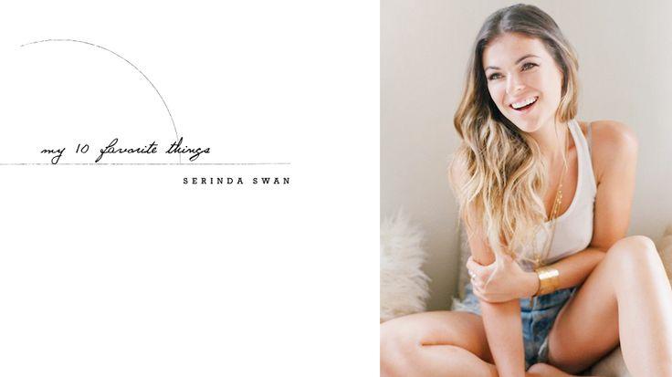 My 10 Favorite Things With Graceland's Serinda Swan