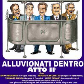 Raduno Amici Miei – Alluvionati Dentro Atto II.