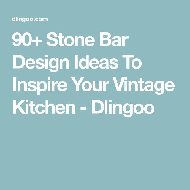 90+ Stone Bar Design Ideas To Inspire Your Vintage Kitchen - Dlingoo