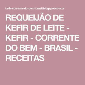REQUEIJÃO DE KEFIR DE LEITE - KEFIR - CORRENTE DO BEM - BRASIL - RECEITAS