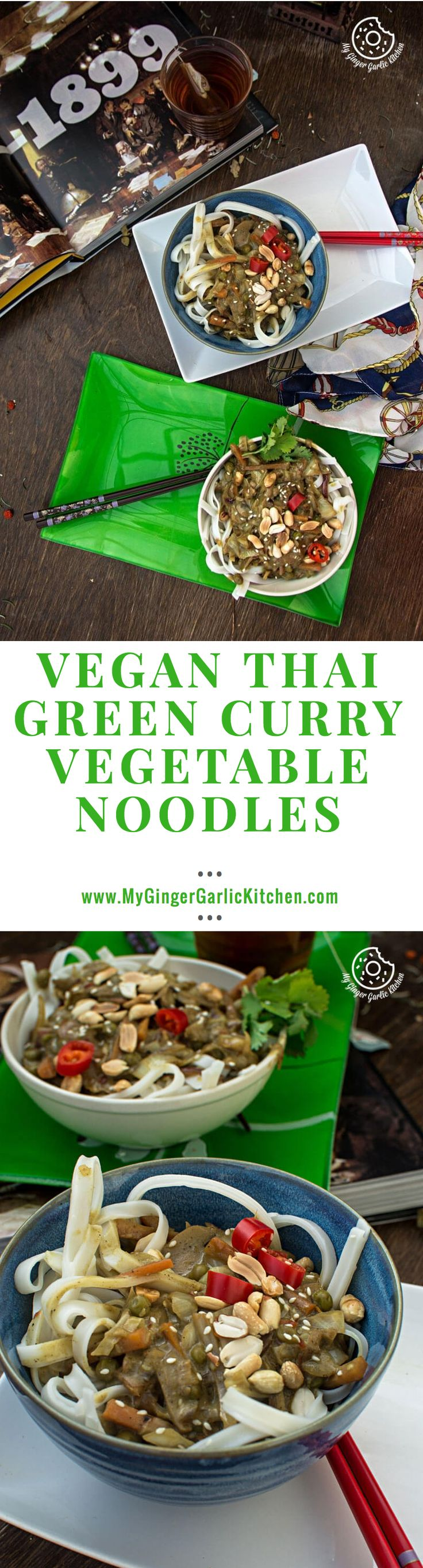 Vegan Thai Green Curry Vegetable Noddles | mygingergarlickitchen.com/ @anupama_dreams