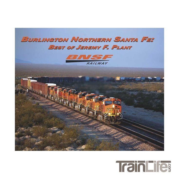 Books: Burlington Northern Santa Fe - Best of Jeremy F. Plant