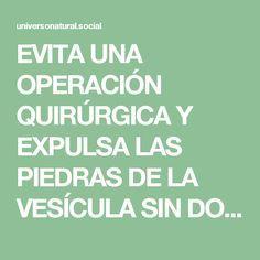EVITA UNA OPERACIÓN QUIRÚRGICA Y EXPULSA LAS PIEDRAS DE LA VESÍCULA SIN DOLOR CON ESTE REMEDIO, SU EFECTIVIDAD ES INCREÍBLE!!