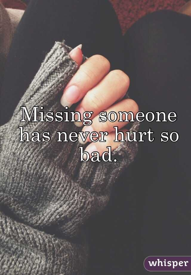 missing someone has never hurt so bad | Love quotes & pictures | I