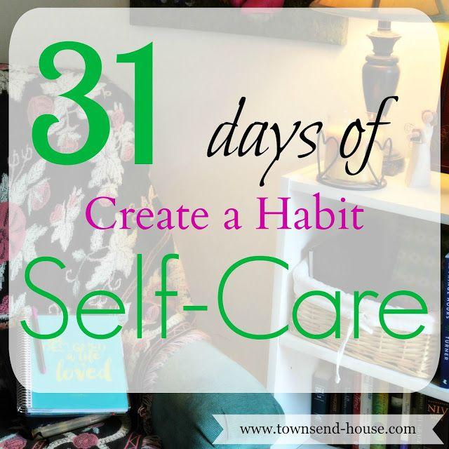 Townsend House: 31 Days - Create a Habit