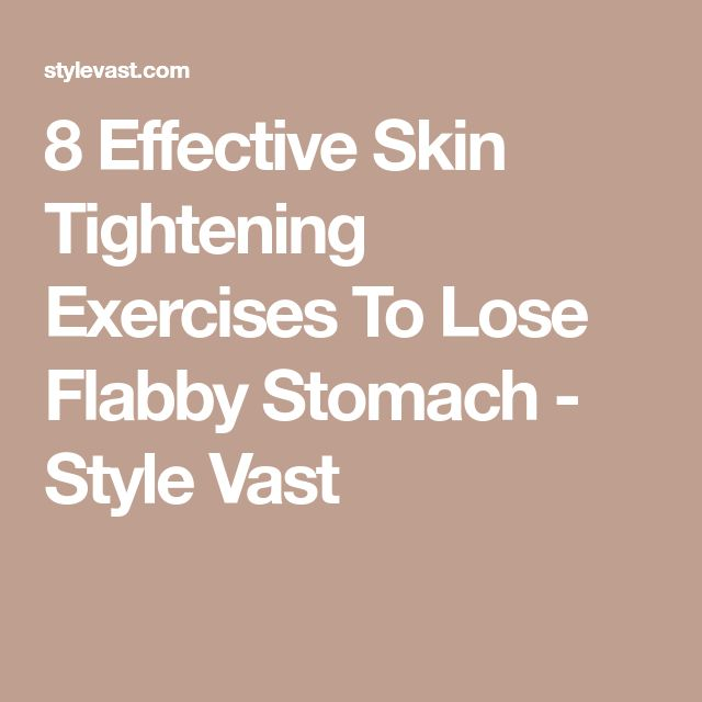 8 Effective Skin Tightening Exercises To Lose Flabby Stomach - Style Vast