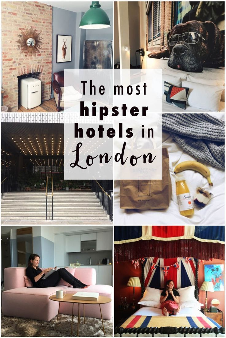 The most hipster hotels in London, England.