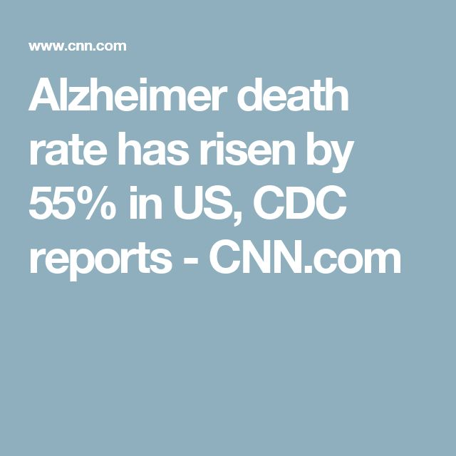Alzheimer death rate has risen by 55% in US, CDC reports - CNN.com