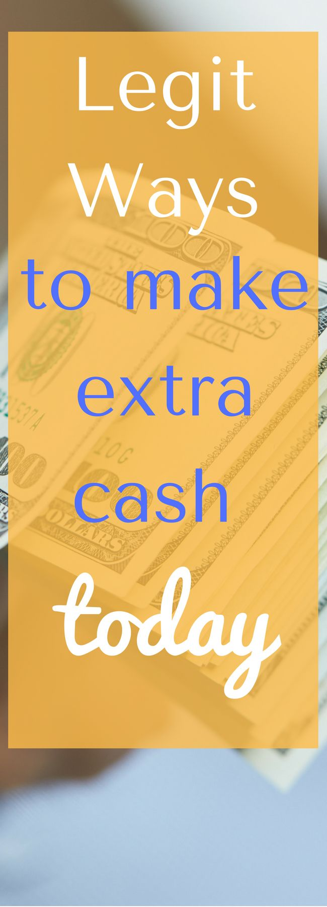 Need extra cash? Here are some legit ways to make that extra money today.