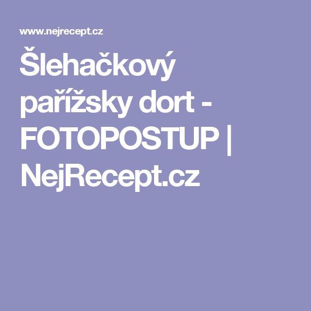 Šlehačkový pařížsky dort - FOTOPOSTUP | NejRecept.cz