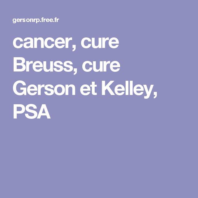 cancer, cure Breuss, cure Gerson et Kelley, PSA