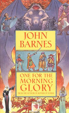 One for the Morning Glory, by John Barnes. If you dug The Princess Bride, you're going to love this.