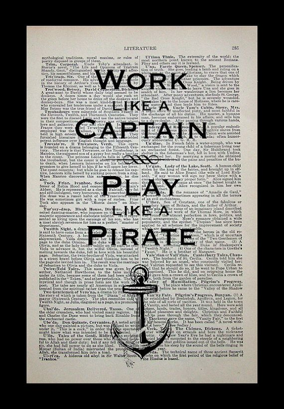 """International Talk Like A Pirate Day"" - September 19. ""Work like a Captain. Play like a Pirate."""