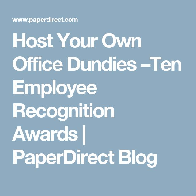 Host Your Own Office Dundies –Ten Employee Recognition Awards | PaperDirect Blog
