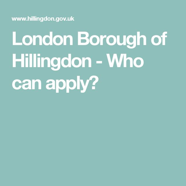 London Borough of Hillingdon - Who can apply?