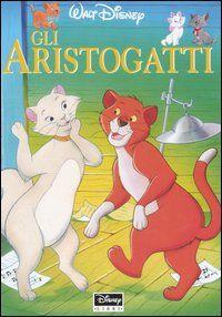 Libro Gli aristogatti di Walt Disney Company Italia