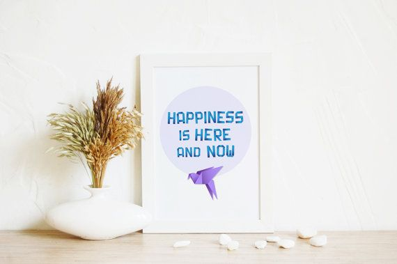 Printable Inspirational Zen Quote Happiness is here and now