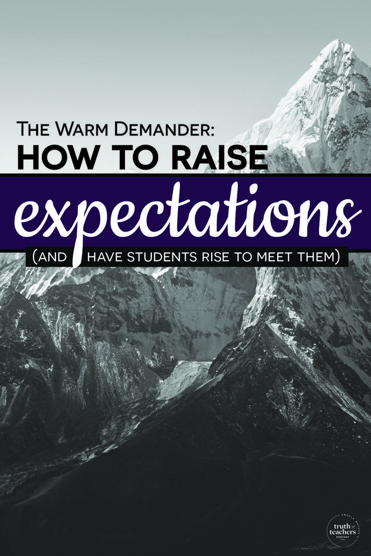 The Warm Demander: How to raise expectations (and have students rise to meet them)