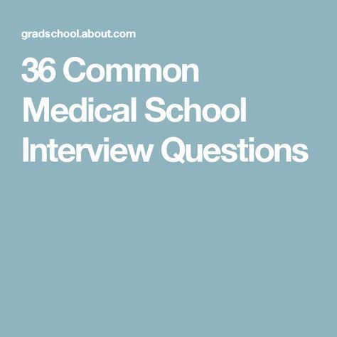 36 Common Medical School Interview Questions