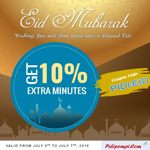 """Eid Mubrak"". Enjoy flat 10% extra minutes on this Eid by Pidipompi. Just use this coupon code - ""PIDI-EID"" and enjoy your overseas calling. Know more, visit here - http://pidipompi.com/promo/pidi-happy-eid.html"