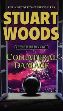 FEB 2014 - Collateral damage : a Stone Barrington novel / Stuart Woods.
