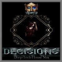 DECISIONS (TAmaTto 2017 Deep-Tech-House Mix) by TAmaTto on SoundCloud
