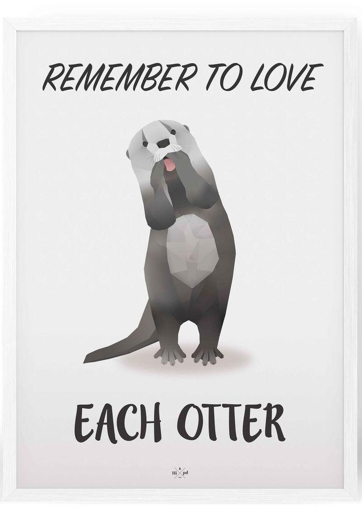 Love each Otter - Hipd plakat