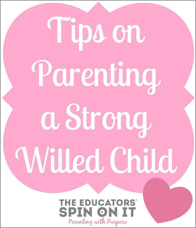Tips on Parenting a Strong Willed Child from The Educator's Spin on it