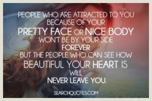 Forever Kind Of Love Quotes: Beautiful Heart Never Leave You Pretty Face Nice Body