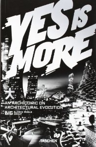 Yes Is More: An Archicomic on Architectural Evolution by Bjarke Ingels