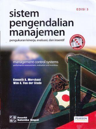 SISTEM PENGENDALIAN MANAJEMEN Pengukuran Kinerja, Evaluasi, dan Intensif EDISI 3, Kenneth A. Merchant