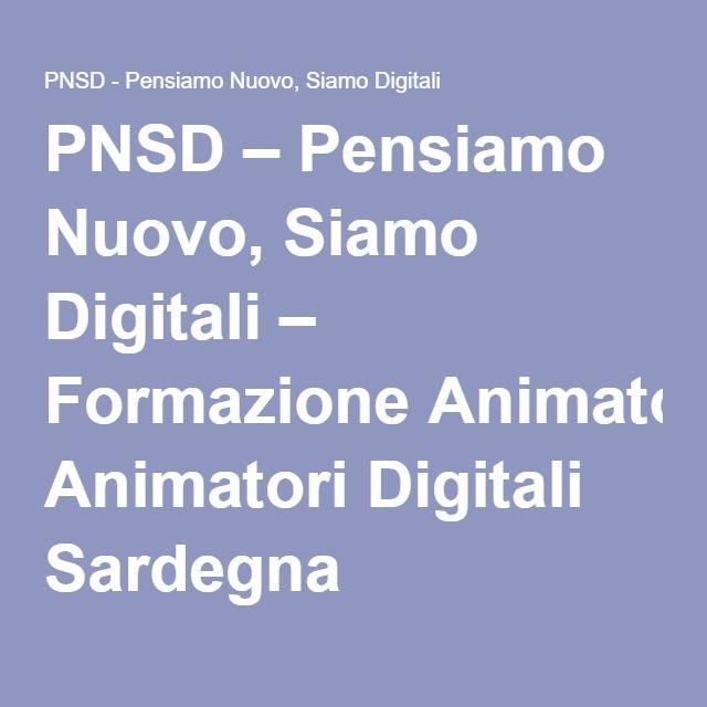 PNSD – Pensiamo Nuovo, Siamo Digitali – Formazione Animatori Digitali Sardegna