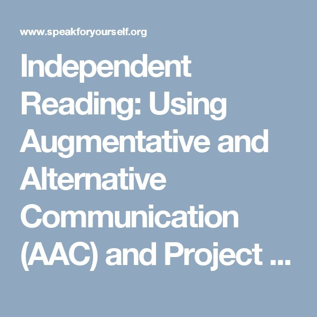 Independent Reading: Using Augmentative and Alternative Communication (AAC) and Project Core - Speak For Yourself AAC